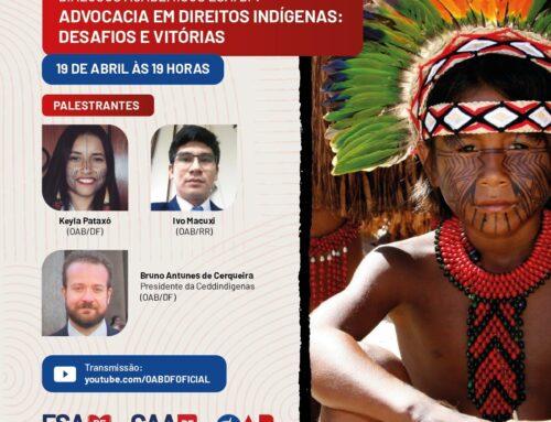 Diálogos Acadêmicos ESA/DF: Advocacia em Direitos Indígenas: Desafios e Vitórias